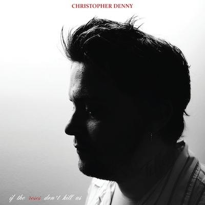 christopher_denny_if_the_roses